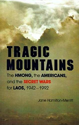 9780253327314: Tragic Mountains: The Hmong, the Americans, and the Secret Wars for Laos, 1942-1992