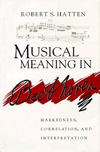 9780253327420: Musical Meaning in Beethoven: Markedness, Correlation and Interpretation (Advances in Semiotics)