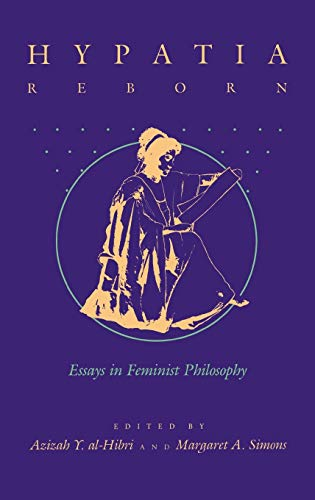 Hypatia Reborn: Essays in Feminist Philosophy: Azizah Y. Al-Hibri