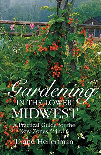 9780253328113: Gardening in the Lower Midwest: A Practical Guide for the New Zones 5 and 6