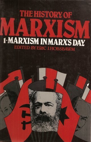 9780253328120: The History of Marxism, Vol. 1: Marxism in Marx's Day