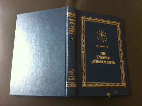 The Hoosier School-Master (Library of Indiana C): Eggleston, Edward