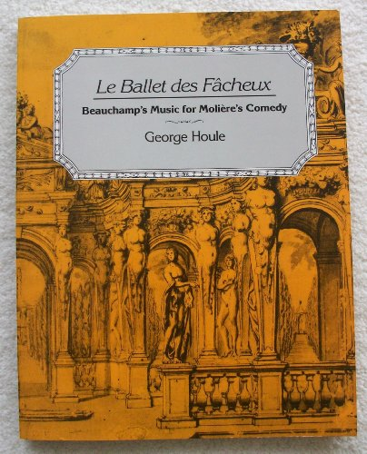 9780253328519: Le Ballet Des Facheux: Beauchamp's Music for Moliere's Comedy (Early Music Institute)
