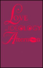 9780253328793: Love and Ideology in the Afternoon: Soap Opera, Women and Television Genre (Arts and Politics of the Everyday)