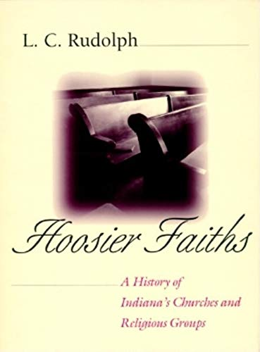 9780253328823: Hoosier Faiths: A History of Indianas Churches and Religious Groups