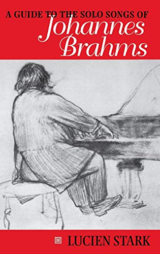 Guide to the Solo Songs of Johannes Brahms: Lucien Stark
