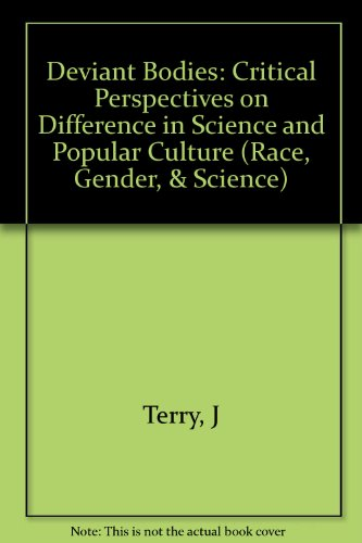 9780253328984: Deviant Bodies: Critical Perspectives on Difference in Science and Popular Culture (Race, Gender, & Scie)