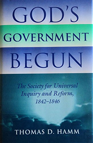 God's Government Begun, The Society for Universal Inquiry and Reform 1842-1846