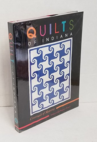 9780253329257: Quilts of Indiana: Crossroads of Memories (Indiana Quilt Regist)