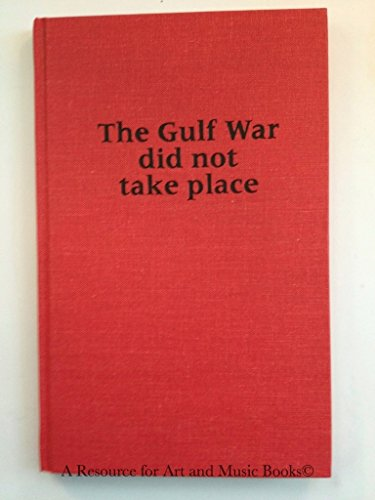 9780253329462: The Gulf War Did Not Take Place