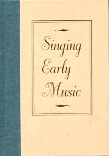9780253329615: Singing Early Music: The Pronunciation of European Languages in the Late Middle Ages and Renaissance