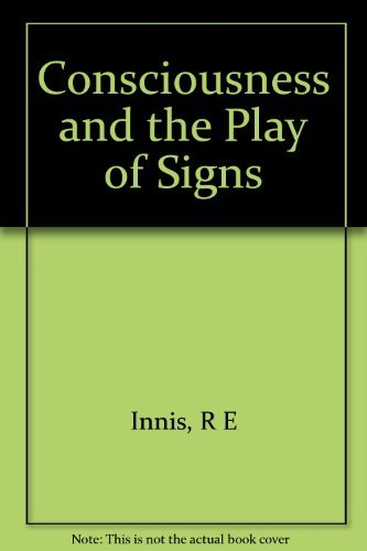 9780253330079: Consciousness and the Play of Signs