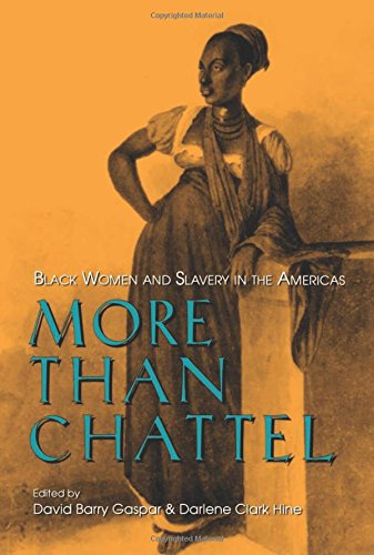 9780253330178: More Than Chattel: Black Women and Slavery in the Americas (Blacks in the Diaspo)