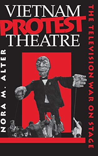 9780253330321: Vietnam Protest Theatre: The Television War on Stage (Drama and Performance Studies)