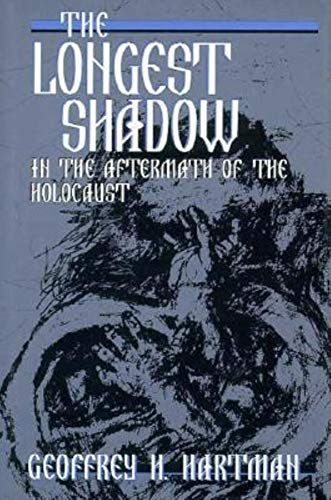 9780253330338: The Longest Shadow: In the Aftermath of the Holocaust (Helen and Martin Schwartz Lectures in Jewish Studies)