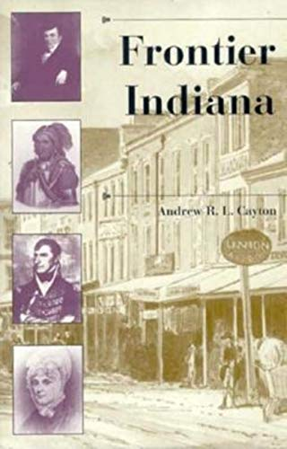 9780253330482: Frontier Indiana (History of the Trans-Appalachian Frontier)