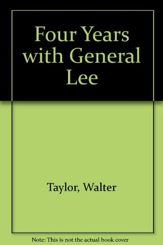 Four Years with General Lee (0253330718) by Taylor, Walter H