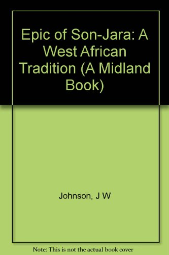 9780253331021: The Epic of Son-Jara: A West African Tradition (African Epic Series)