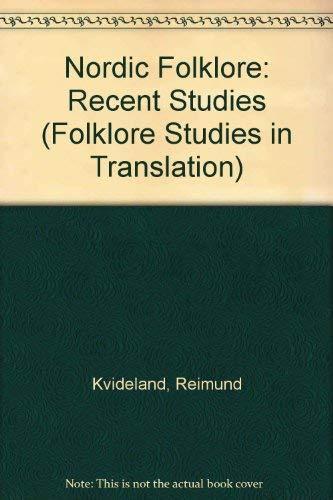 Nordic Folklore: Recent Studies (Folklore Studies in Translation): Kvideland, Reimund