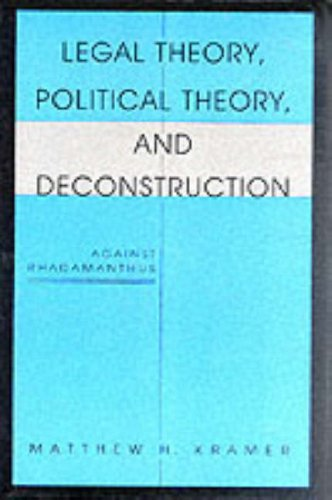 9780253331489: Legal Theory, Political Theory and Deconstruction: Against Rhadamanthus