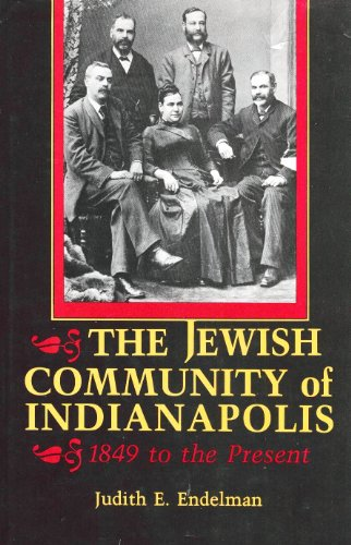9780253331502: The Jewish Community of Indianapolis, 1849 to the Present (Modern Jewish Experience)