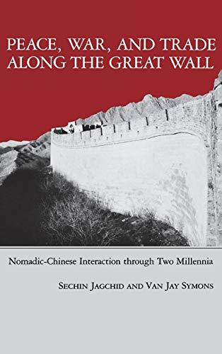 Peace, War, and Trade Along the Great: Sechin Jagchid, Van