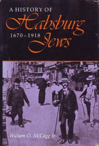 9780253331892: A History of Habsburg Jews, 1670-1918 (A Midland Book)