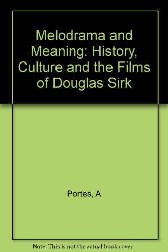 9780253331991: Melodrama and Meaning: History, Culture, and the Films of Douglas Sirk