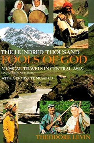 9780253332066: The Hundred Thousand Fools of God: Musical Travels in Central Asia (and Queens, New York)