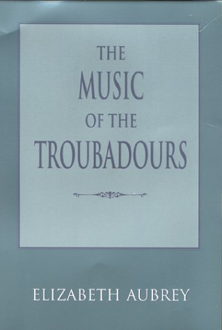 9780253332073: The Music of the Troubadours (Music: Scholarship & Performance)