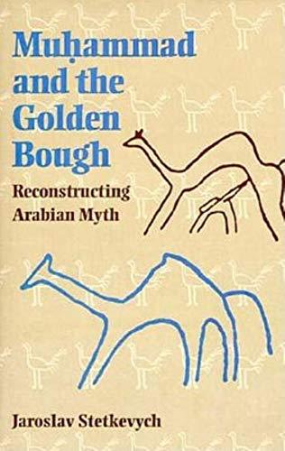 9780253332080: Muhammad and the Golden Bough: Reconstructing Arabian Myth