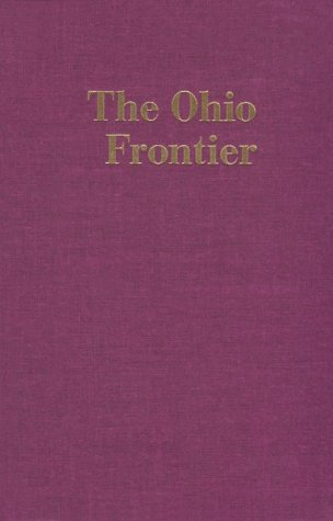 9780253332103: Ohio Frontier: Crucible of the Old Northwest, 1720-1830 (A History of the Trans-Appalachian Frontier Series)