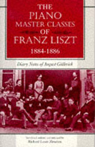 9780253332233: The Piano Master Classes of Franz Liszt, 1884--1886: Diary Notes of August Gallerich