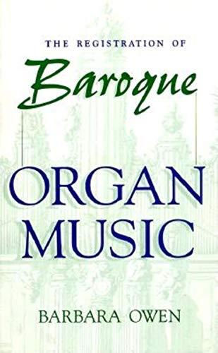9780253332400: The Registration of Baroque Organ Music
