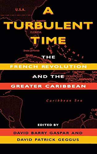 9780253332479: A Turbulent Time: The French Revolution and the Greater Caribbean (Blacks in the Diaspora)