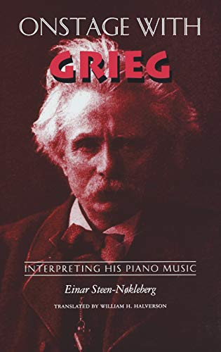 9780253332486: Onstage with Grieg: Interpreting His Piano Music