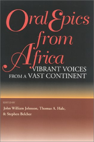 9780253332578: Oral Epics from Africa: Vibrant Voices from a Vast Continent (African Epic Series)