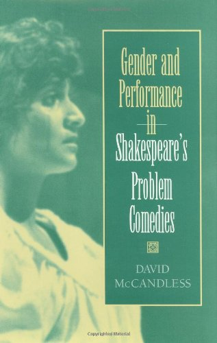 9780253333063: Gender and Performance in Shakespeare's Problem Comedies (Drama and Performance Studies)