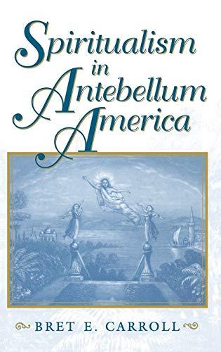 9780253333155: Spiritualism in Antebellum America (Religion in North America)