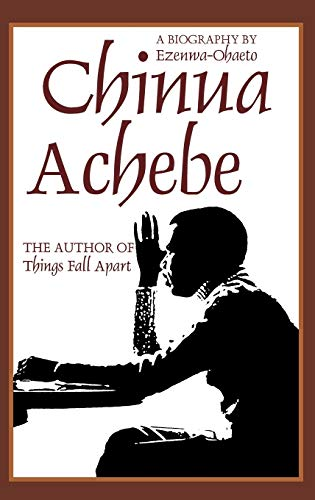 9780253333421: Chinua Achebe: A Biography