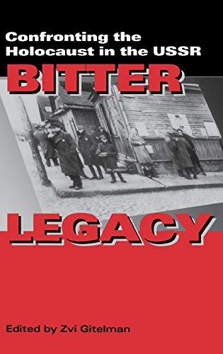 9780253333599: Bitter Legacy: Confronting the Holocaust in the USSR