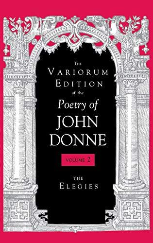 9780253333766: The Variorum Edition of the Poetry of John Donne: The Elegies: 2