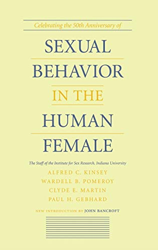 9780253334114: Sexual Behavior in the Human Female: By the Staff of the Institute for Sex Research, Indiana University, Alfred C. Kinsey ... Et Al. ; With a New Introduction by John Bancroft