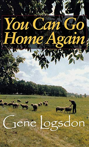 YOU CAN GO HOME AGAIN: Adventures of a Contrary Life: Logsdon, Gene
