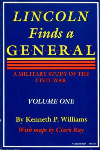 Lincoln Finds a General: A Military Study of the Civil War (Midland Books) Williams, Kenneth P
