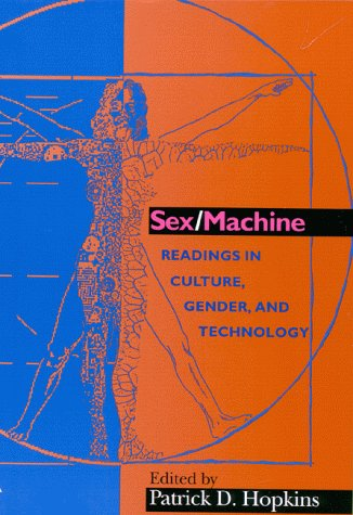 9780253334411: Sex/Machine: Readings in Culture, Gender and Technology (Indiana Series in the Philosophy of Technology)