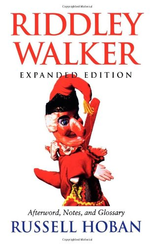 9780253334480: Riddley Walker: Expanded Editionafterword, Notes, and Glossary