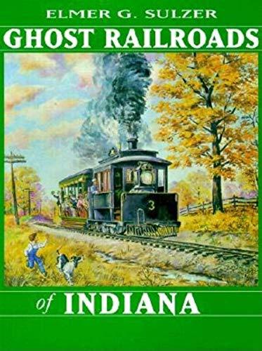 9780253334831: Ghost Railroads of Indiana (Ohio)