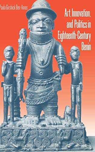 Art, Innovation, and Politics in Eighteenth-Century Benin: Paula G. Ben-Amos