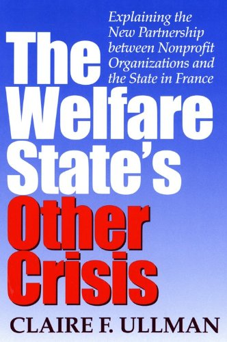 9780253335449: The Welfare State's Other Crisis: Explaining the New Partnership Between Nonprofit Organizations and the State in France (Indiana University Center on Philanthropy Series in Governance)